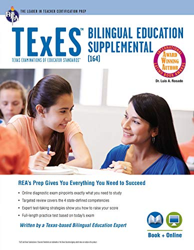 Compare Textbook Prices for TExES Bilingual Education Supplemental 164 Book + Online TExES Teacher Certification Test Prep First Edition ISBN 9780738612294 by Rosado Ed.D., Dr. Luis A.
