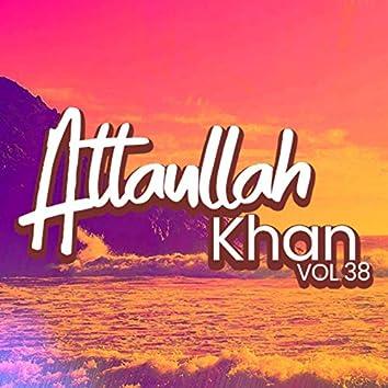 Atta Ullah Khan, Vol. 38