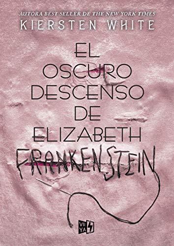 El oscuro descenso de Elizabeth Frankenstein eBook: White ...