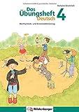 Das Übungsheft Deutsch 4: Rechtschreib- und Grammatiktraining