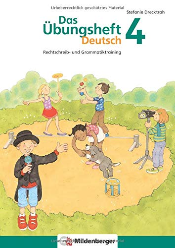 Das Übungsheft Deutsch 4: Rechtschreib- und Grammatiktraining: Rechtschreib- und Grammatiktraining für Klasse 1 bis 4. Mit Stickerbogen und Lösungsbeilage