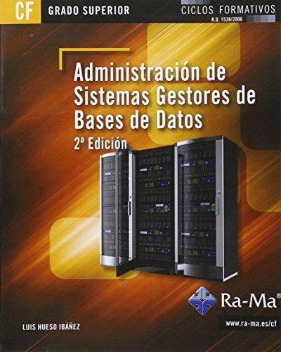 Administración de sistemas gestores de bases de datos. 2ª edición (grado superior)