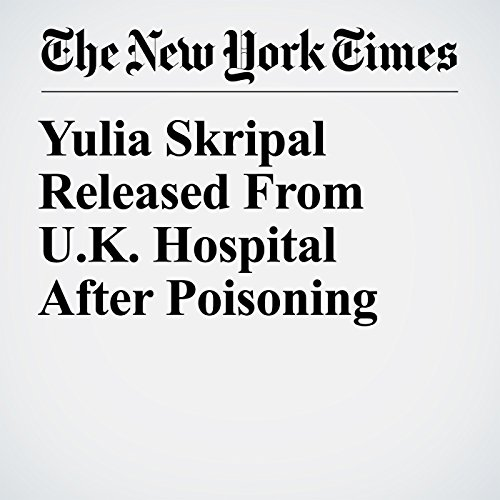 Yulia Skripal Released From U.K. Hospital After Poisoning copertina
