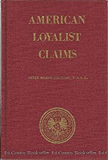 American Loyalists Claims: Abstracted from the Public Record Office (AUDIT OFFICE SERIES 13, VOLUME 1 BUNDLES 1-35 AND 37)