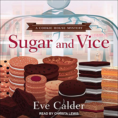 Sugar and Vice: Cookie House Mystery, Book 2