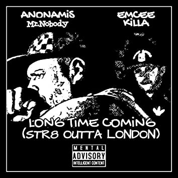 Long Time Coming (Str8 Outta London)