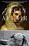 The Elgin Affair: The True Story of the Greatest Theft in History - Theodore Vrettos