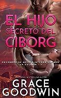 El Hijo Secreto del Ciborg (Programa de Novias Interestelares)