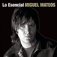 Esencial Miguel Mateos