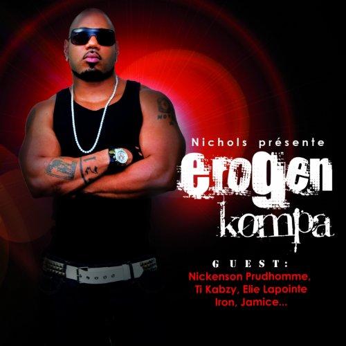 Erogen kompa (feat. Nichenson Prudhomme, Ti Kabzy, Elie Lapointe, Iron, Jamice)