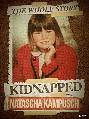 Kidnapped: Natascha Kampusch