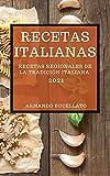 RECETAS ITALIANAS 2021 (ITALIAN COOKBOOK 2021 SPANISH EDITION): RECETAS REGIONALES DE LA TRADICIÓN ITALIANA