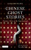 Chinese Ghost Stories: Curious Tales of the Supernatural (Tuttle Classics)