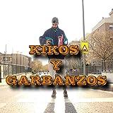 Kikos y garbanzos [Explicit]