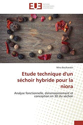 Etude technique d'un séchoir hybride pour la niora: Analyse fonctionnelle, dimensionnement et conception en 3D du séchoir (Omn.Univ.Europ.)