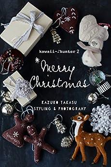 [Kazuko Takasu]のMerry Christmas  kawaii hunter 2: kawaii hunter 2