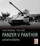 Panzer V Panther und seine Abarten - Walter J. Spielberger