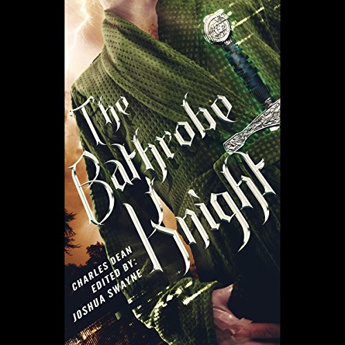 The Bathrobe Knight: Volume 1 audiobook cover art