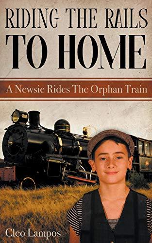 Riding the Rails to Home: A Newsie Rides the Orphan Train