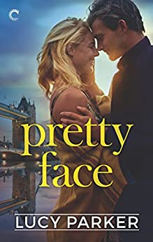 Pretty Face (London Celebrities Book 2) by [Lucy Parker]