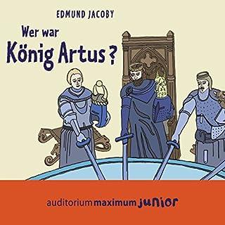 Wer war König Artus? Titelbild