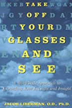 Take Off Your Glasses and See: A Mind/Body Approach to Expanding Your