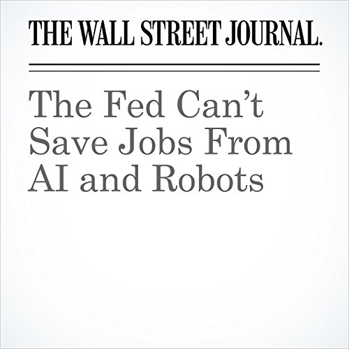 The Fed Can't Save Jobs From AI and Robots copertina