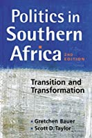 Politics in Southern Africa: Transition and Transformation by Gretchen Bauer Scott D. Taylor(2011-07-15)