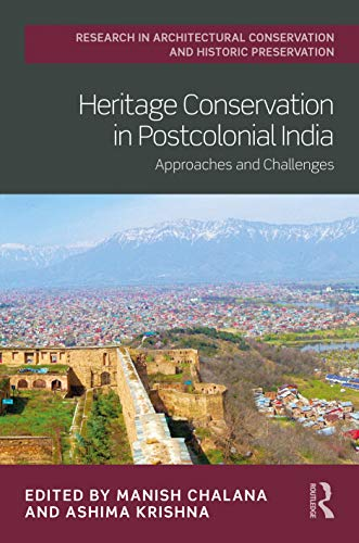 Compare Textbook Prices for Heritage Conservation in Postcolonial India: Approaches and Challenges Routledge Research in Architectural Conservation and Historic Preservation 1 Edition ISBN 9780367619947 by Chalana, Manish,Krishna, Ashima