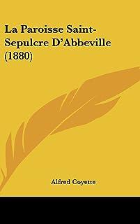 La Paroisse Saint-Sepulcre D'Abbeville (1880)