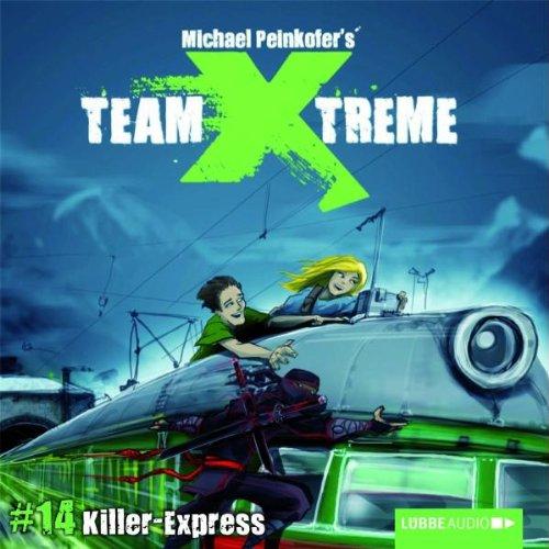Team X-treme - Folge 14: Killer-Express. Hörspiel.