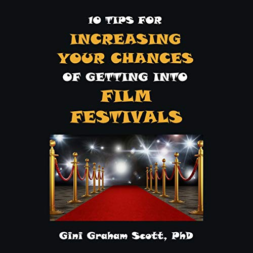 Couverture de 10 Tips for Increasing Your Chances for Getting into Film Festivals