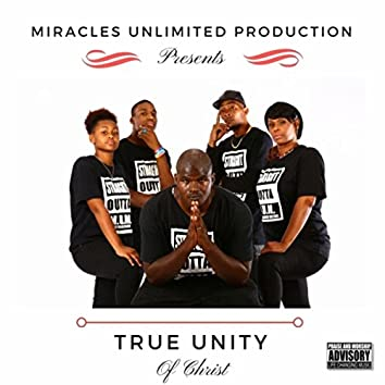 True Unity of Christ (Miracles Unlimited Production Presents)