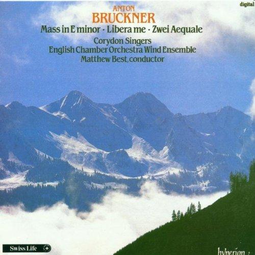 Anton Bruckner: Messe E-Moll / Libera me / Aequale No. 1 & 2