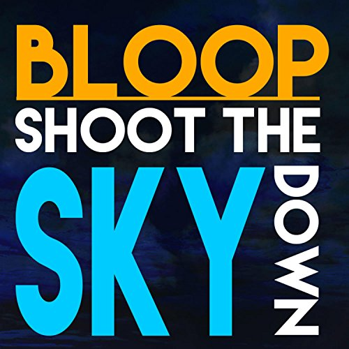 Shoot the Sky Down