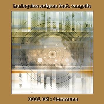 3001 FM: Commune (feat. Vangelis)