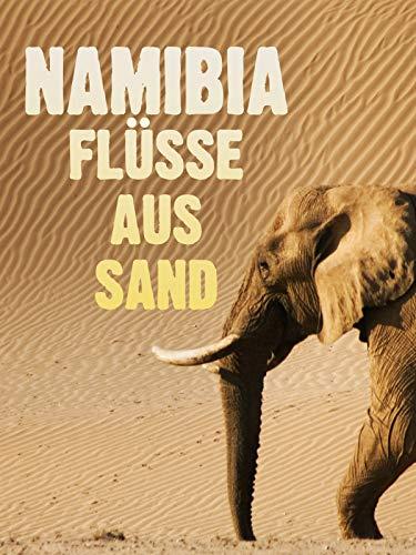 Namibia - Flüsse aus Sand