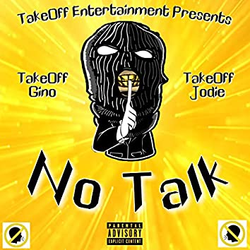 No Talk (feat. TakeOff Jodie)
