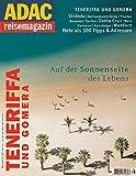 ADAC Reisemagazin: Teneriffa und Gomera: auf der Sonnenseite des Lebens - Allgemeiner Deutscher Automobil-Club e.V