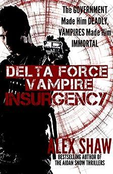 Delta Force Vampire: Insurgency by [Alex Shaw]