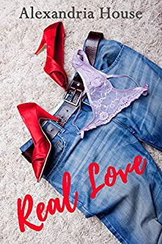 Real Love (Love After Book 3) by [Alexandria House]