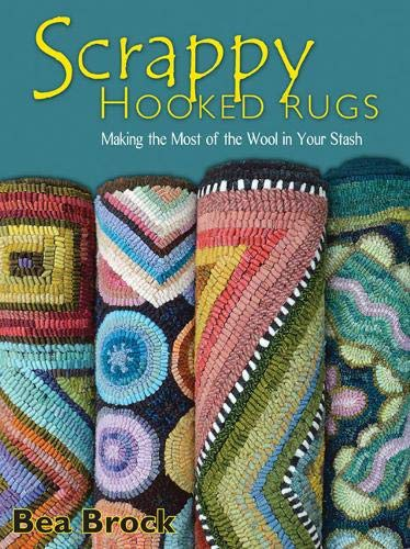 Compare Textbook Prices for Scrappy Hooked Rugs: Making the Most of the Wool in Your Stash  ISBN 9781881982951 by Brock, Bea