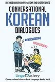 Conversational Korean Dialogues: Over 100 Korean Conversations and Short Stories (Conversational Korean Dual Language Books)