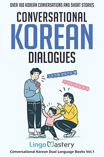 Compare Textbook Prices for Conversational Korean Dialogues: Over 100 Korean Conversations and Short Stories Conversational Korean Dual Language Books  ISBN 9781951949297 by Lingo Mastery