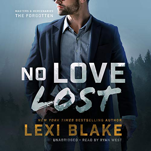 No Love Lost: The Masters and Mercenaries: The Forgotten, Book 5