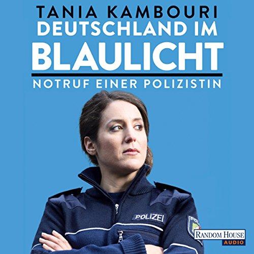 Deutschland im Blaulicht audiobook cover art