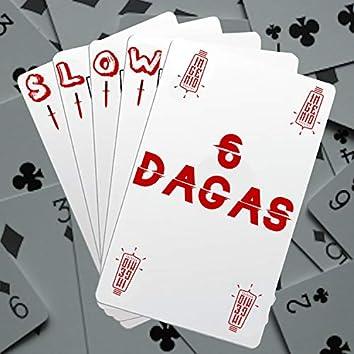 6 dagas