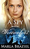 A Spy with Werewolves (The With Werewolves Saga)
