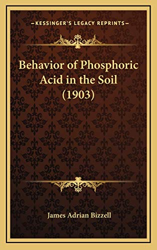 Behavior of Phosphoric Acid in the Soil (1903)