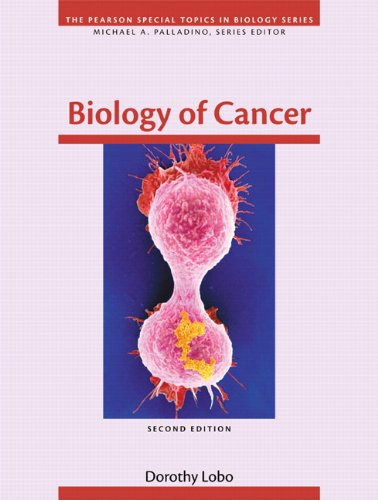 Biology of Cancer (2nd Edition) (Pearson Special Topics in Biology)